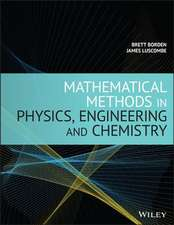 Mathematical Methods in Physics, Engineering, and Chemistry