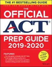 The Official ACT Prep Guide 2019–2020, (Book + 5 Practice Tests + Bonus Online Content)