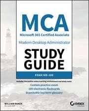 MCA Modern Desktop Administrator Study Guide: Exam MD–100