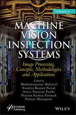 Machine Vision Inspection Systems: Image Processing, Concepts, Methodologies, and Applications