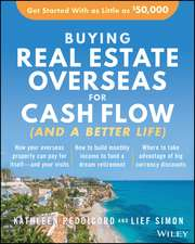 Buying Real Estate Overseas For Cash Flow (And A Better Life): Get Started With As Little As $50,000