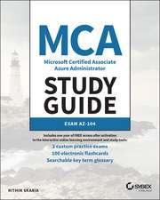MCA Microsoft 365 Azure Administrator Study Guide: Exam AZ–104