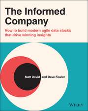 The Informed Company: How to Build a Cloud–Based Data Stack to Explore and Understand Data