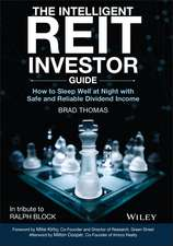 The Intelligent REIT Investor Guide: How to Sleep Well at Night with Safe and Reliable Dividend Income