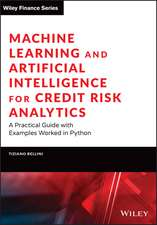 Machine Learning and Artificial Intelligence for Credit Risk Analytics: A Practical Guide with Examples Worked in Python and R