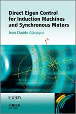 Direct Eigen Control for Induction Machines and Synchronous Motors