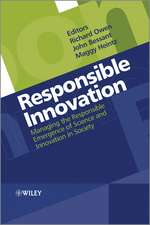 Responsible Innovation: Managing the Responsible Emergence of Science and Innovation in Society