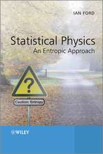 Statistical Physics: An Entropic Approach