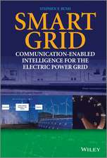 Smart Grid: Communication–Enabled Intelligence for the Electric Power Grid