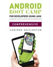 Android Boot Camp for Developers using Java¿, Comprehensive