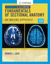 Workbook for Lazo's Fundamentals of Sectional Anatomy:  An Imaging Approach, 2nd