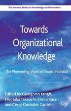 Towards Organizational Knowledge: The Pioneering Work of Ikujiro Nonaka