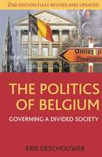 The Politics of Belgium: Governing a Divided Society
