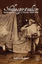 Shakespiritualism: Shakespeare and the Occult, 1850–1950