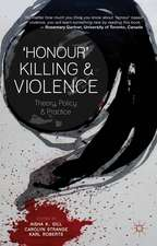 'Honour' Killing and Violence: Theory, Policy and Practice