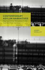 Contemporary Asylum Narratives: Representing Refugees in the Twenty-First Century