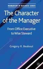 The Character of the Manager: From Office Executive to Wise Steward