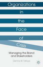 Organizations in the Face of Crisis: Managing the Brand and Stakeholders