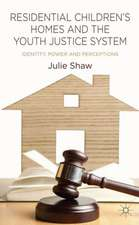 Residential Children's Homes and the Youth Justice System: Identity, Power and Perceptions