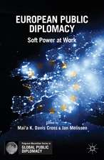 European Public Diplomacy: Soft Power at Work