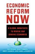 Economic Reform Now: A Global Manifesto to Rescue our Sinking Economies