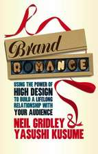 Brand Romance: Using the Power of High Design to Build a Lifelong Relationship with Your Audience