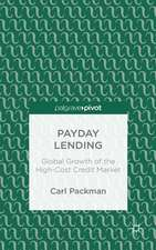 Payday Lending: Global Growth of the High-Cost Credit Market