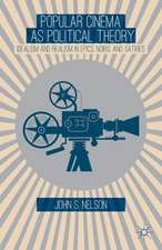 Popular Cinema as Political Theory: Idealism and Realism in Epics, Noirs, and Satires