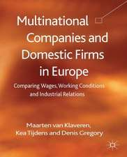 Multinational Companies and Domestic Firms in Europe: Comparing Wages, Working Conditions and Industrial Relations