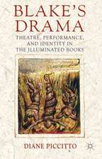 Blake's Drama: Theatre, Performance and Identity in the Illuminated Books