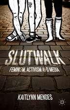 SlutWalk: Feminism, Activism and Media