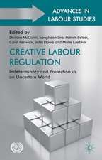 Creative Labour Regulation: Indeterminacy and Protection in an Uncertain World