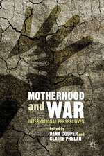 Motherhood and War: International Perspectives