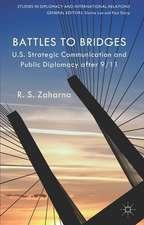 Battles to Bridges: US Strategic Communication and Public Diplomacy after 9/11