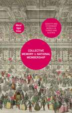 Collective Memory and National Membership: Identity and Citizenship Models in Turkey and Austria