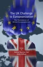 The UK Challenge to Europeanization: The Persistence of British Euroscepticism
