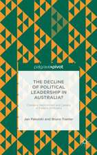 The Decline of Political Leadership in Australia?: Changing Recruitment and Careers of Federal Politicians