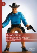 The Afterlife of the Hollywood Western
