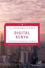Digital Kenya: An Entrepreneurial Revolution in the Making
