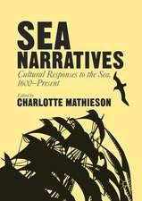 Sea Narratives: Cultural Responses to the Sea, 1600–Present