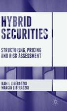 Hybrid Securities: Structuring, Pricing and Risk Assessment
