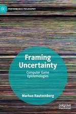 Framing Uncertainty: Computer Game Epistemologies
