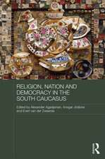 Religion, Nation and Democracy in the South Caucasus