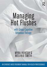 Managing Hot Flushes with Group Cognitive Behaviour Therapy an Evidence-Based Treatment Manual for Health Professionals:  The Basics