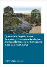 Dynamics in Organic Matter Processing, Ecosystem Metabolism and Tropic Sources for Consumers in the Mara River, Kenya:  Proceedings of the 2014 5th International Conference on Environmental Science and Inform