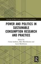Power and Politics in Sustainable Consumption Research and Practice