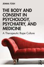 Body and Consent in Psychology, Psychiatry, and Medicine
