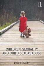 Kenny, D: Children, Sexuality, and Child Sexual Abuse