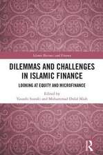 Dilemmas and Challenges in Islamic Finance