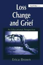 Loss, Change and Grief